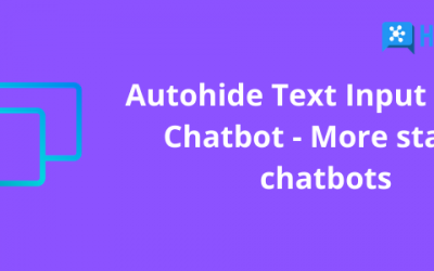 Autohide Text Input box in Chatbot – More stable chatbots