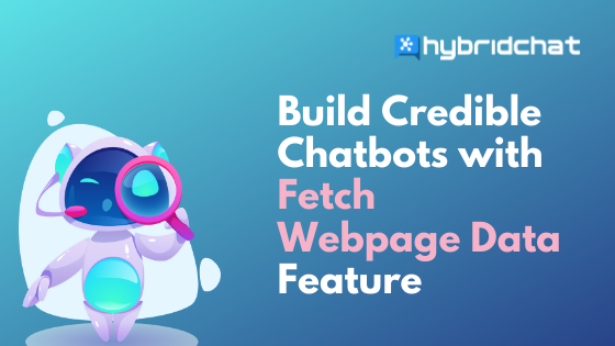 Build-Credible-Chatbots-with-Fetch-Webpage-Data-Feature-Banner