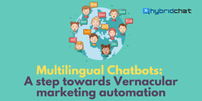 Multilingual Chatbots: A step towards vernacular marketing automation