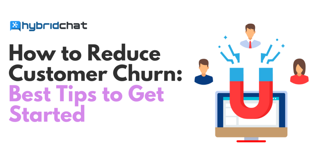 How to Reduce Customer Churn: Best Tips to Get Started