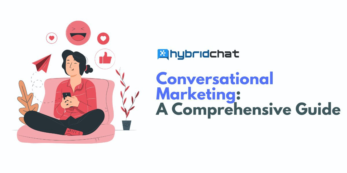 Conversational Marketing: A Comprehensive Guide