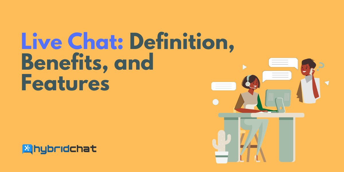 Live Chat: Definition, Benefits, and Features