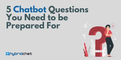 5 Chatbot Questions You Need to be Prepared For