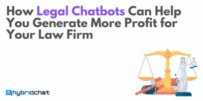 How Legal Chatbots Can Help You Generate More Profit for Your Law Firm