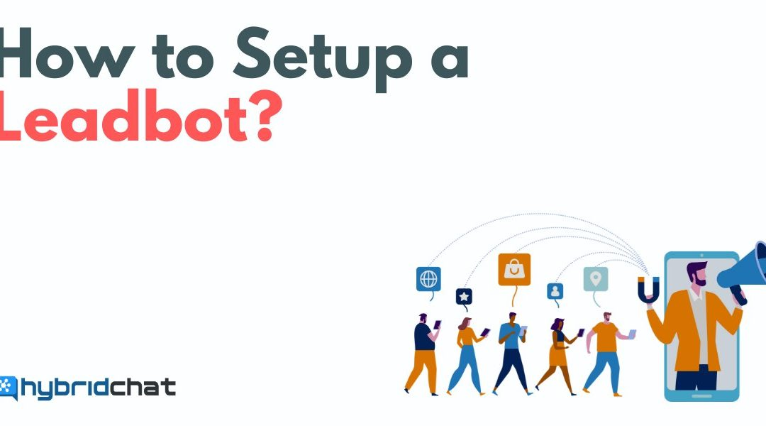 How to Setup a Leadbot?