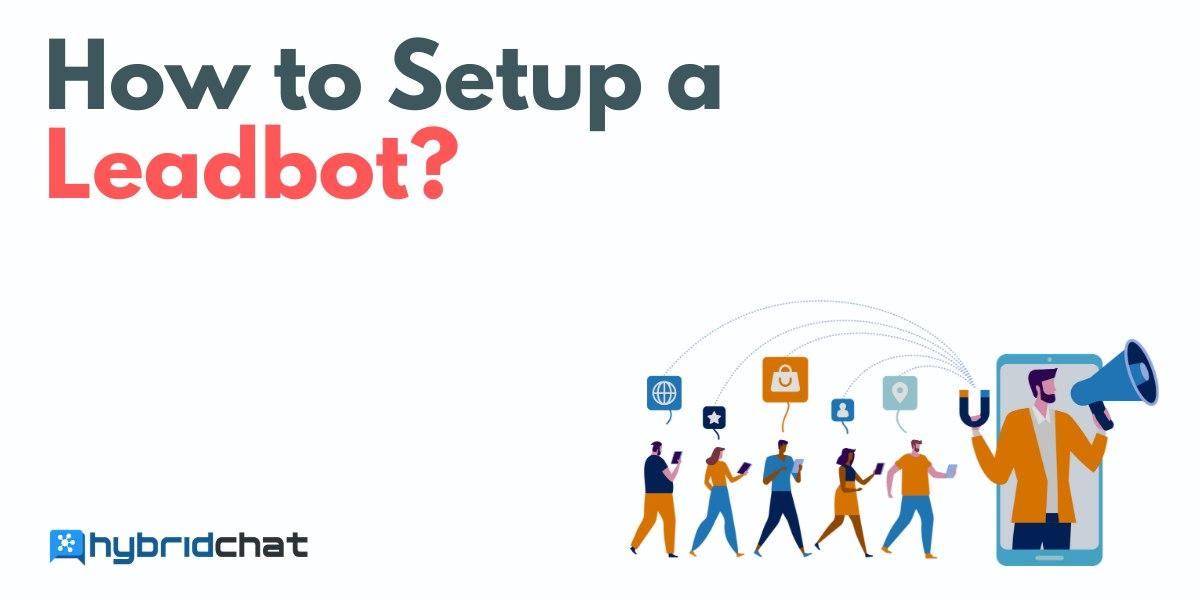 How to Setup a Leadbot?