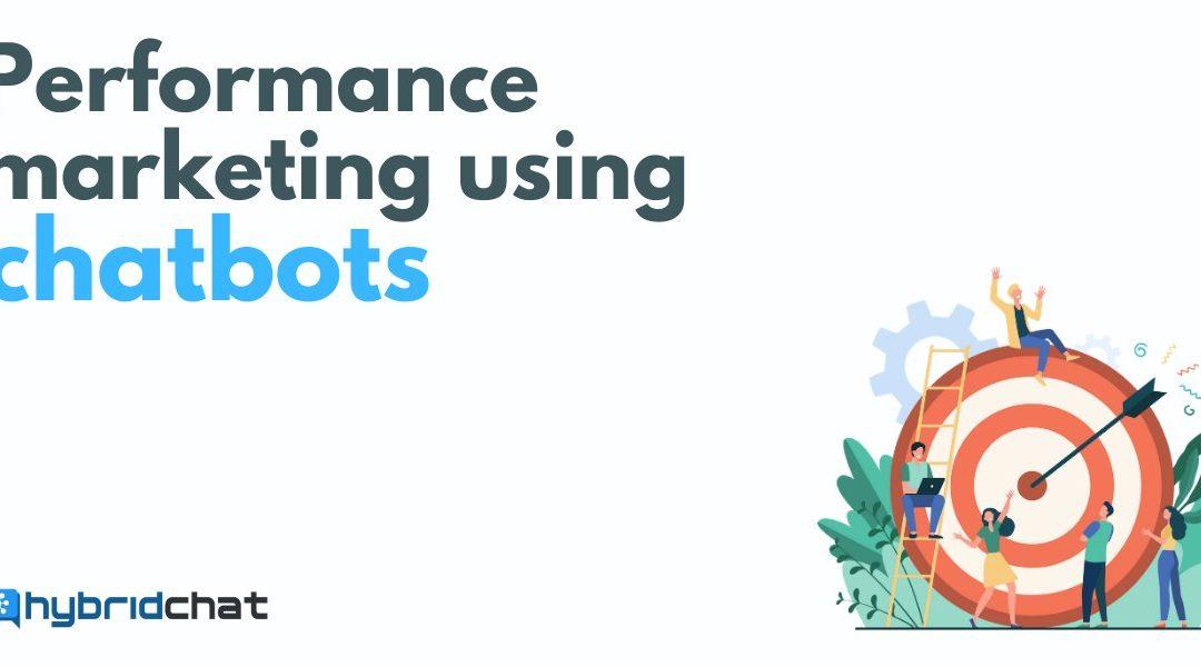 Performance Marketing Using Chatbots