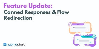 Feature Update: Canned Responses & Flow Redirection