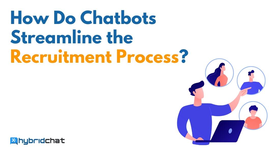 How Do Chatbots Streamline the Recruitment Process?