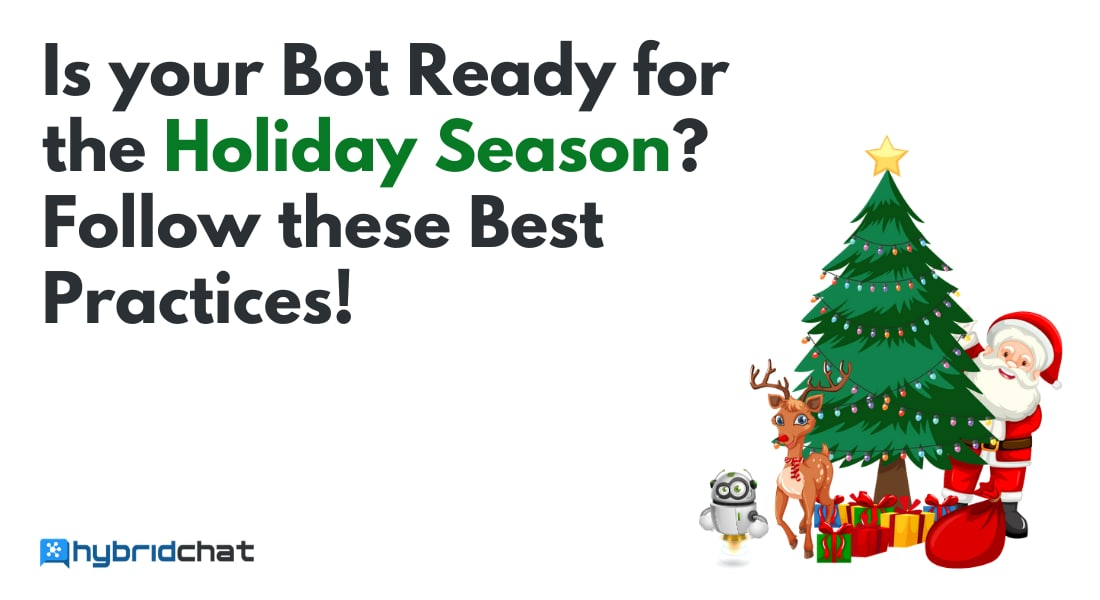 Is your Bot Ready for the Holiday Season? Follow these Best Practices!