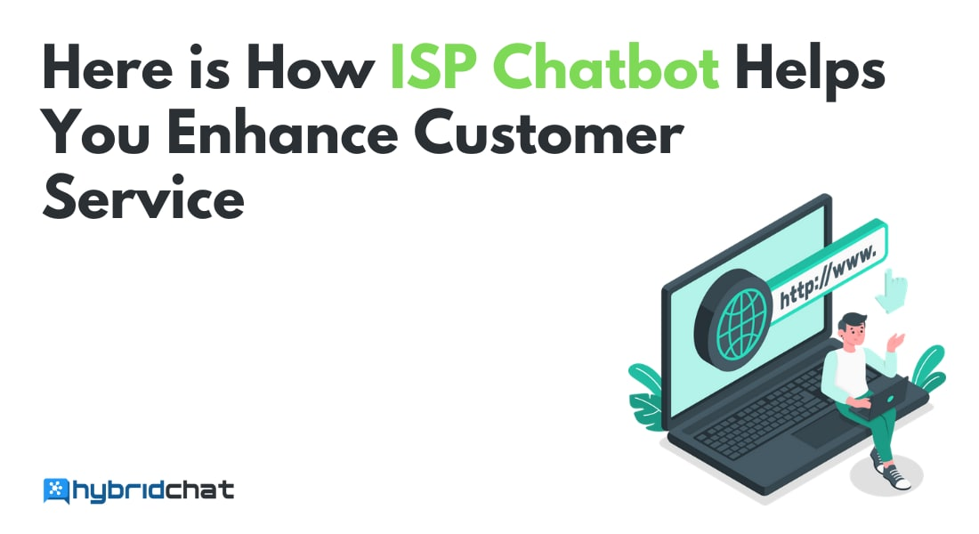 Here is How ISP Chatbot Helps You Enhance Customer Service