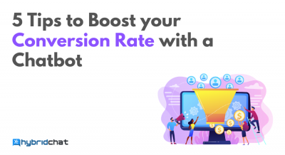 5 Tips to Boost your Conversion Rate with a Chatbot